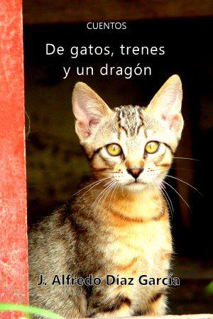 Portada De gatos, trenes y un dragón